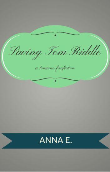 Saving Tom Riddle [Tomione]