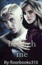 Bewitch me #1 (Dutch Dramione Harry Potter)  by floorbooks310