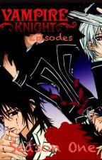 Vampire Knight Episodes! by CoffinGorl