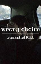 Wrong choice • Andre Schiebler  by rauscheffekt