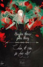 Huyền thoại Phù Thủy: Chúa tể của sự Hủy Diệt [Tạm Dừng] by Miyamoto_Reii