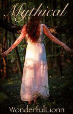 Mythical by WonderfulLionn