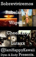 Sobreviviremos (Rubelangel,Wigetta,Lutaxx,Cheelexby) by DyZWeon