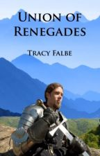 Union of Renegades: The Rys Chronicles Book I by Braveluck