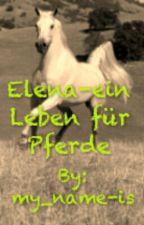 Elena-ein Leben für Pferde by my_name-is
