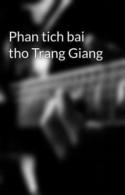 Phan tich bai tho Trang Giang
