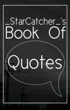 StarCatcher's book of quotes by amongthemultitude