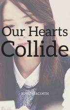 Our Hearts Collide by rosehyacinth