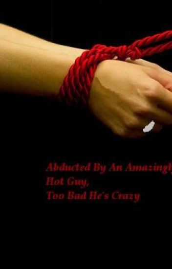 Abducted by An Amazingly Hot Guy