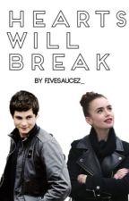 Hearts will break by fivesaucez_