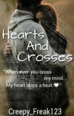Hearts and Crosses (#wattys2015) by Creepy_Freak123