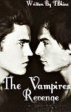 The Vampires Revenge (Second book to V-A-M) by TBkinz