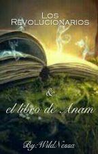 Los Revolucionarios y el libro de Anam (#1) (Editando) by WildNessa