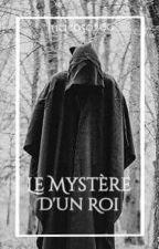 Le mystère d'un roi by Lucieisdifferent