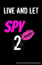 Live And Let Spy 2 by Thegirlwiththeidea