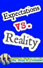 Expectations VS. Reality by kalelazaula