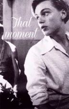 That Moment - Leonardo DiCaprio by twinklyariana