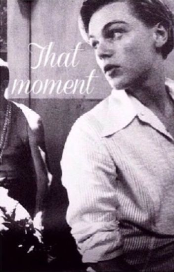 That Moment - Leonardo DiCaprio