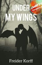 Under my Wings   Wattys 2015 by Freider_FJC