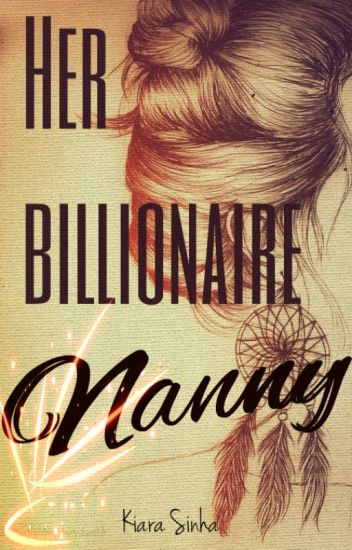 Her Billionaire Nanny (On Hold till May)