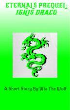 Eternal Prequel: Ignis draco #Wattys2014 *COMPLETE* by WiztheWolf