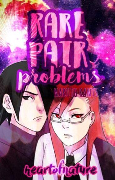 Rare Pair Problems || Naruto Rants