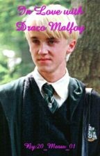 In Love with Draco Malfoy by Dark_Consultant