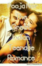 The Great Indian Teenage Romance #YourStoryIndia by PoojaNair20