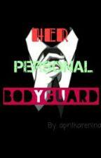 Her Personal Body Guard by karenyosaxxvi