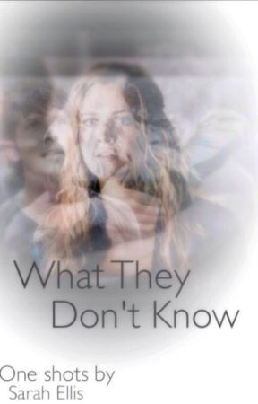 What They Don't Know by sarah8ellis