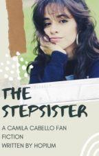 The Stepsister (Camila/You) by hopium