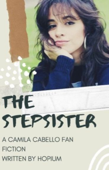 The Stepsister (Camila/You)