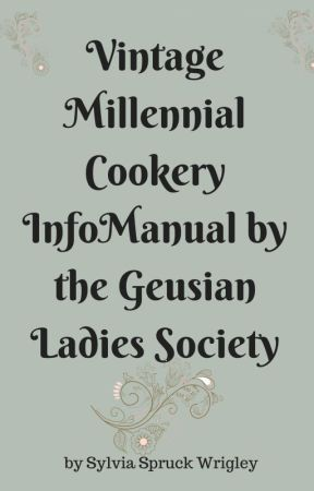Vintage Millennial Cookery InfoManual by the Geusian Ladies Society by akaSylvia