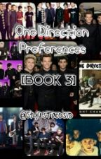 One Direction Preferences! (Book 3) by StylesTacos1D
