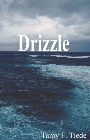Drizzle by TamyProchaska