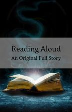Reading Aloud [Original Full Story] by phoebe_measures_xox