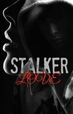 STALKER LOVE by YamiiEliRod