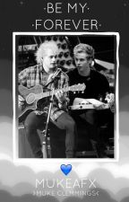 Be My Forever - Muke Clemmings by mukeafx