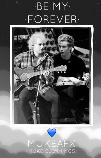 Be My Forever - Muke Clemmings