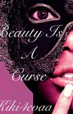 Beauty Is A Curse by Banterlope