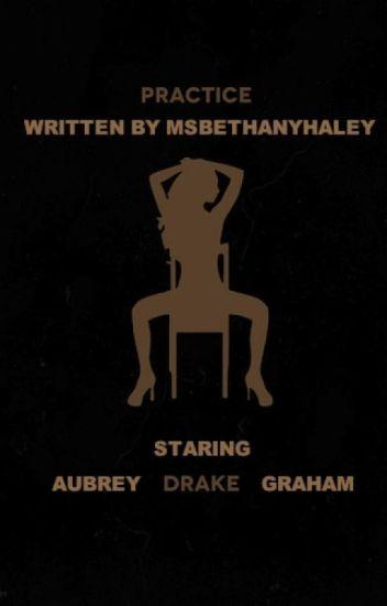 Practice *Aubrey Drake Graham*