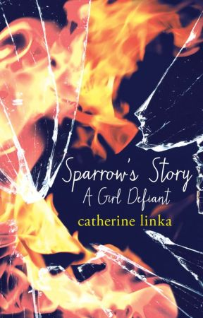 Sparrow's Story - A Girl Defiant by CatherineLinka