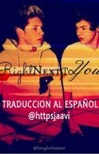 Right Next To You |Narry| |TRADUCIDA AL ESPAÑOL| by httpsjaavi