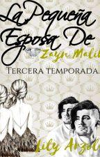 La Pequeña Esposa De Zayn Malik ( Sengunda Temporada) EDICIÓN. CAPITULOS FALT.. by ArzolaLily