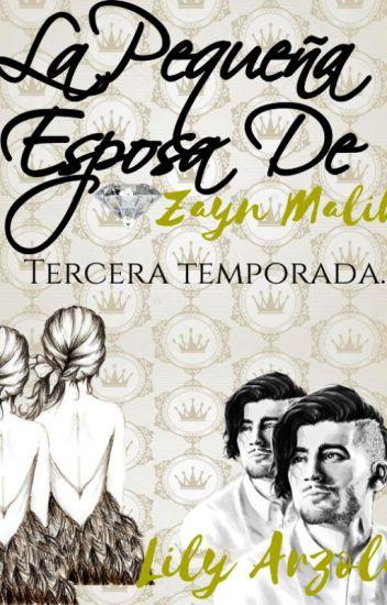 La Pequeña Esposa De Zayn Malik ( Sengunda Temporada) EDICIÓN. CAPITULOS FALT..