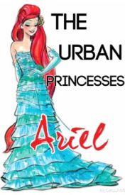 The Urban Princesses: Ariel by RavenclawMaven1198
