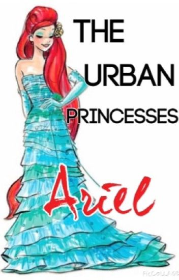 The Urban Princesses: Ariel