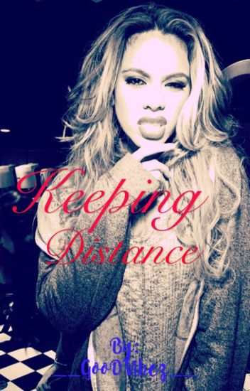 Keeping Distance (Dinah/You)