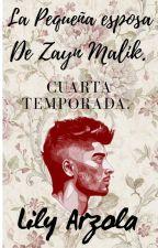 La Pequeña Esposa De Zayn Malik Tercera   Temporada.  by ArzolaLily
