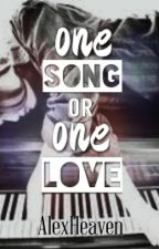 One Song Or One Love by AlexHeaven